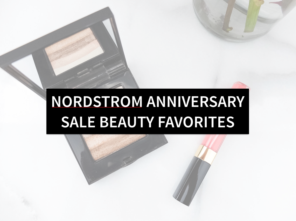 Nordstrom Anniversary Sale | Beauty Favorites
