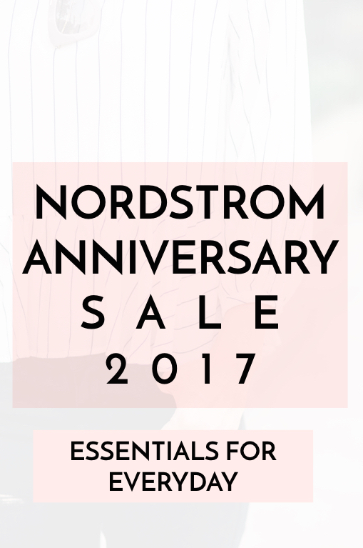 Nordstrom Anniversary Sale Early Access 2017 Essentials for Women Everyday