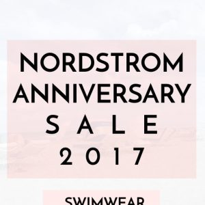 Nordstrom Anniversary Sale Early Access 2017 Swimwear Essentials for Women