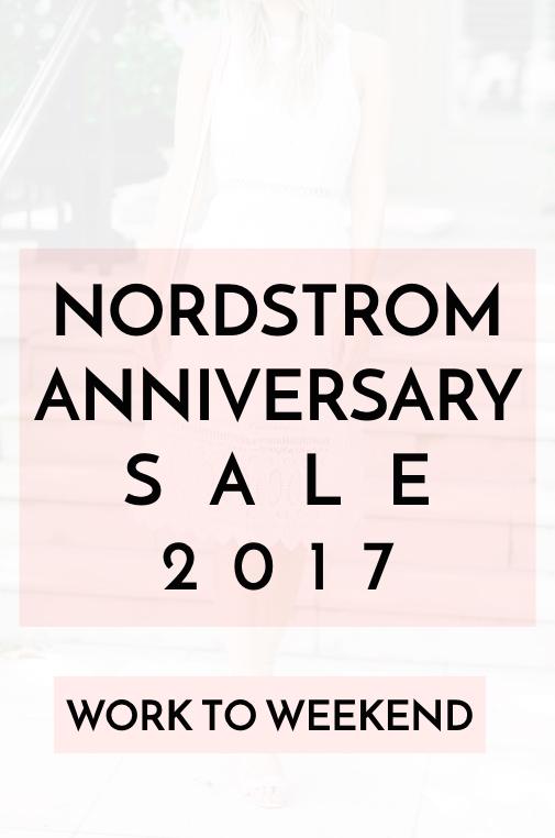 Nordstrom Anniversary Sale Early Access 2017 Work to Weekend Wear