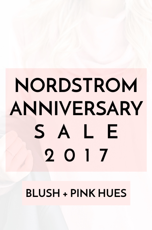 Nordstrom Anniversary Sale Public Access 2017 Pink and Blush Must Haves #NSale